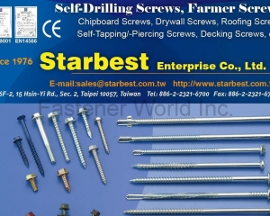 Self-Drilling Screws, Farmer Screws, Chipboard Screws, Drywall Screws, Roofing Screws, Self-Tapping, Self-Piercing Screws, Decking Screws(STARBEST ENTERPRISE CO., LTD. )