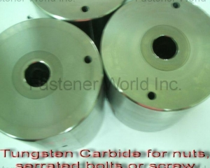 Tungsten Carbide for nuts serrated bolts or screw(TSUNAMI LTD. )